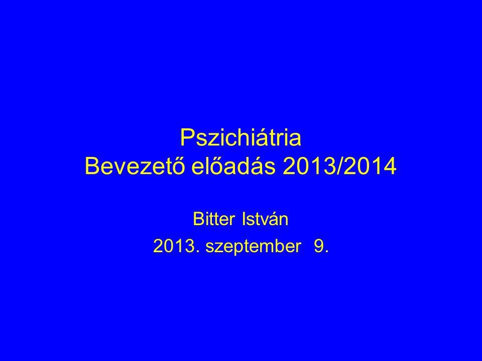Pszichiátria Bevezető előadás 2013/2014