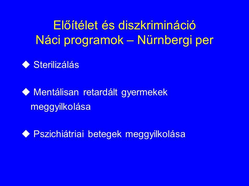Előítélet és diszkrimináció Náci programok – Nürnbergi per