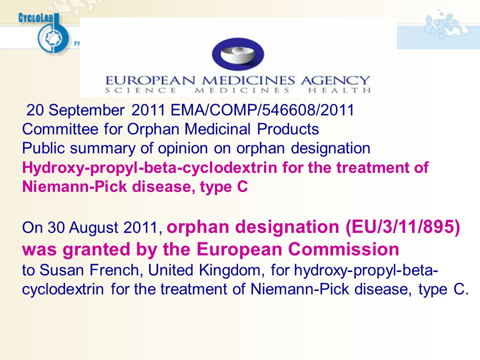 20 September 2011 EMA/COMP/546608/2011 Committee for Orphan Medicinal Products. Public summary of opinion on orphan designation.