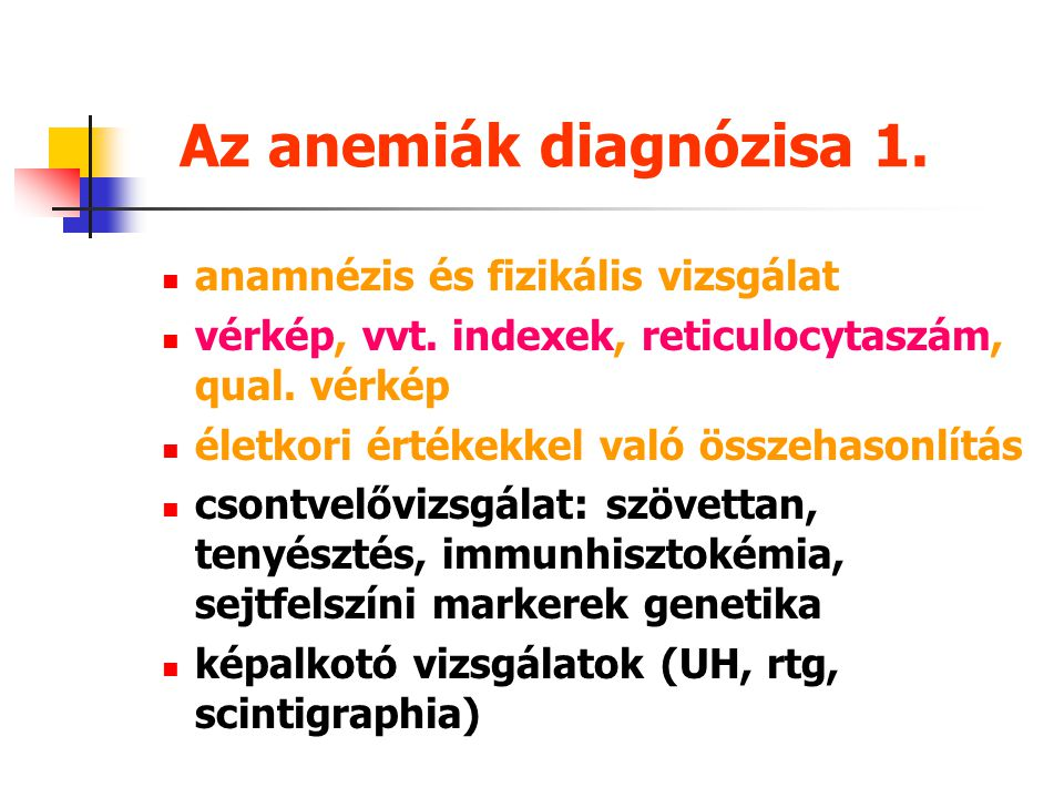 Az anemiák diagnózisa 1. anamnézis és fizikális vizsgálat