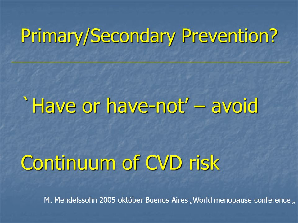Primary/Secondary Prevention