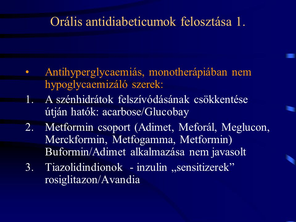 Orális antidiabeticumok felosztása 1.