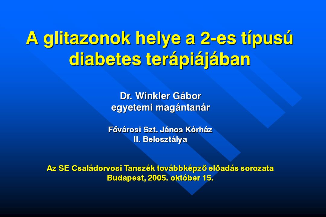 A glitazonok helye a 2-es típusú diabetes terápiájában