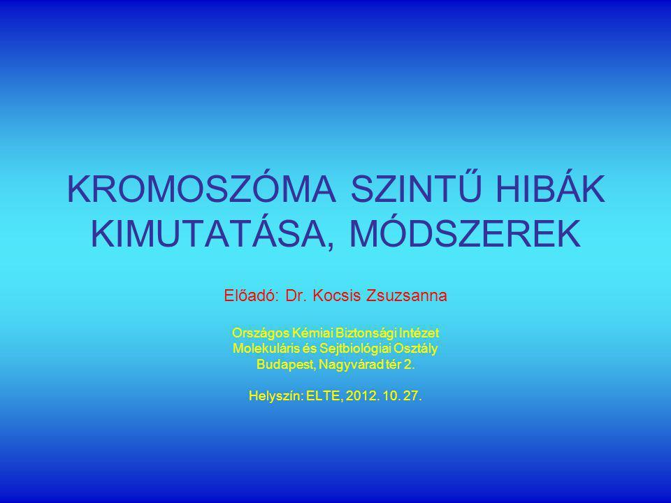 KROMOSZÓMA SZINTŰ HIBÁK KIMUTATÁSA, MÓDSZEREK