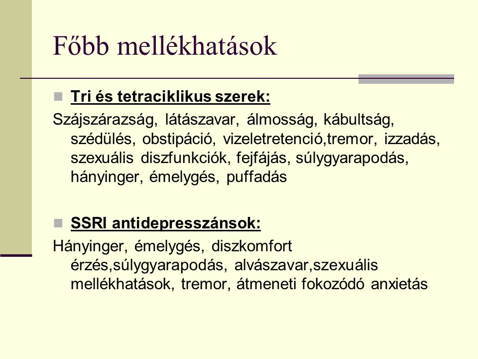 Főbb mellékhatások Tri és tetraciklikus szerek: