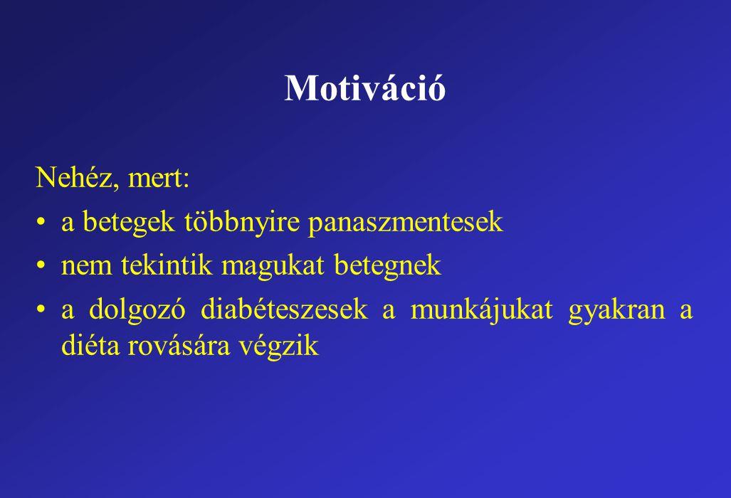 Motiváció Nehéz, mert: a betegek többnyire panaszmentesek