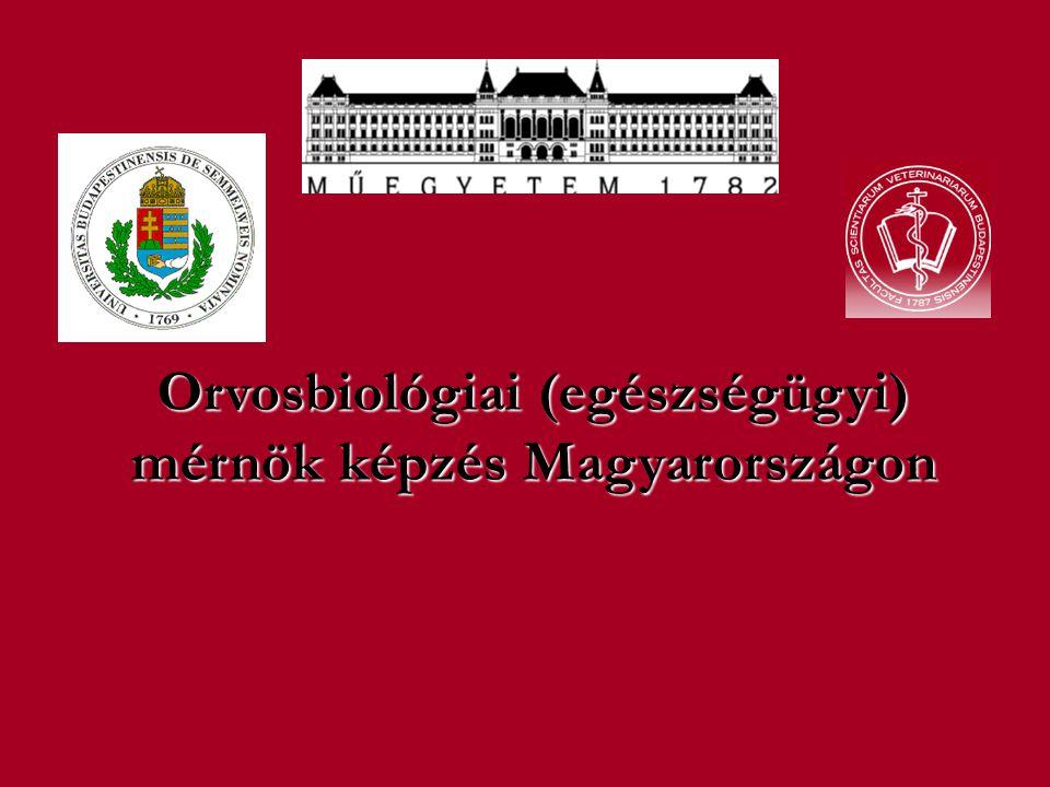 Orvosbiológiai (egészségügyi) mérnök képzés Magyarországon