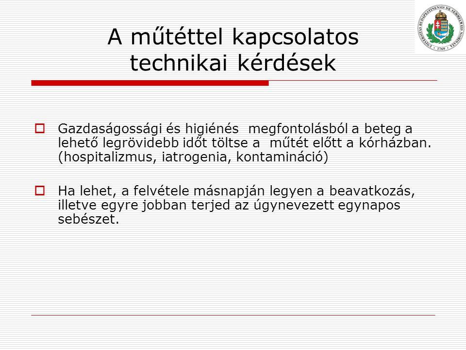 A műtéttel kapcsolatos technikai kérdések