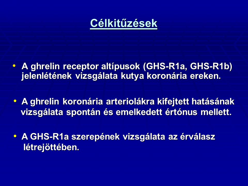 Célkitűzések A ghrelin receptor altípusok (GHS-R1a, GHS-R1b) jelenlétének vizsgálata kutya koronária ereken.