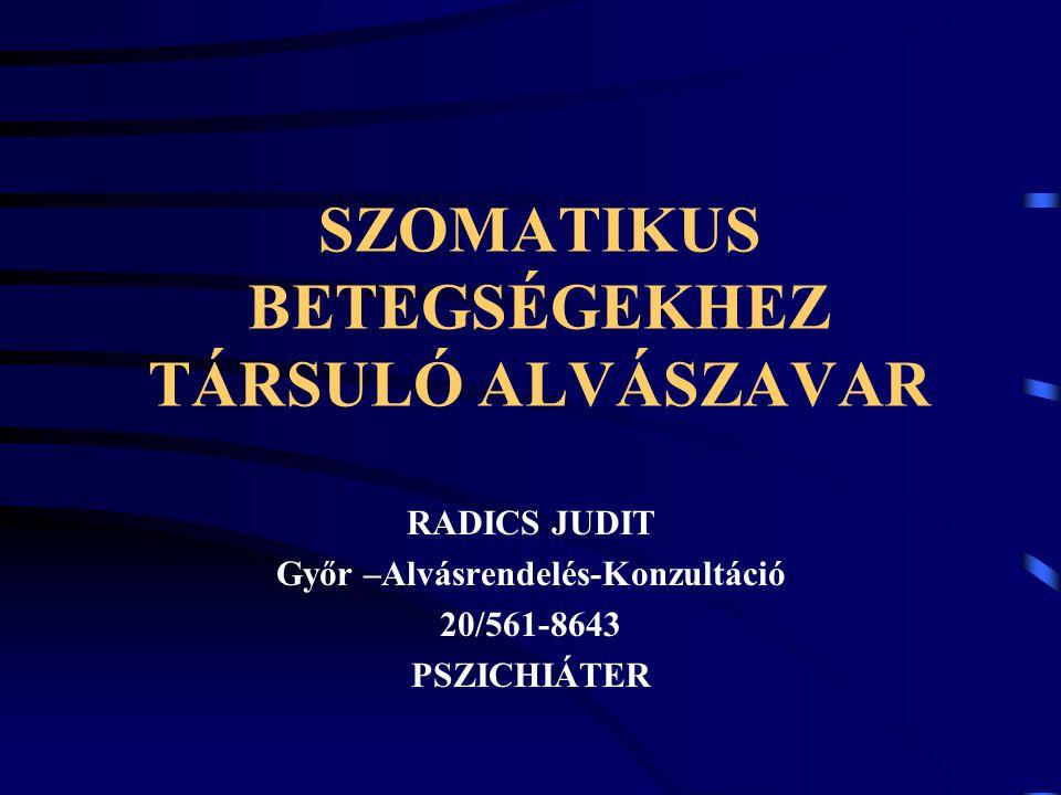 SZOMATIKUS BETEGSÉGEKHEZ TÁRSULÓ ALVÁSZAVAR