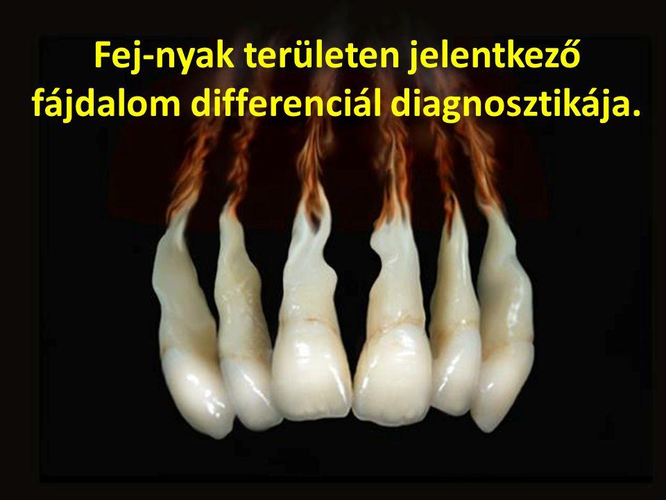 Fej-nyak területen jelentkező fájdalom differenciál diagnosztikája.