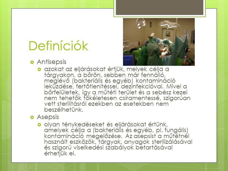 Definíciók Antisepsis Asepsis