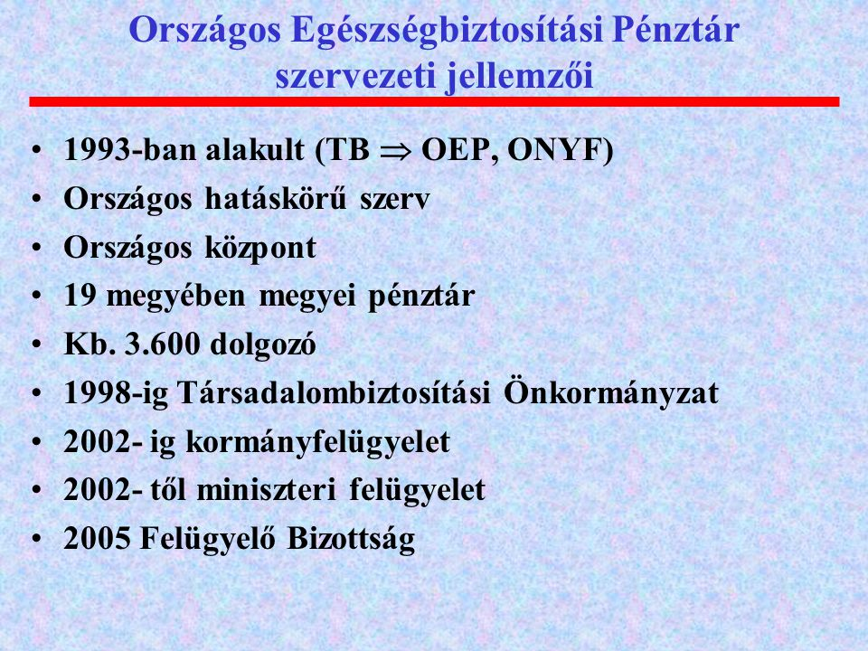 Országos Egészségbiztosítási Pénztár szervezeti jellemzői