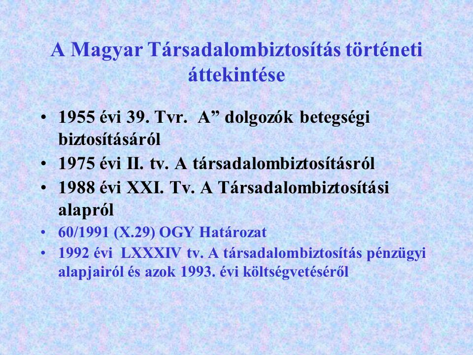 A Magyar Társadalombiztosítás történeti áttekintése