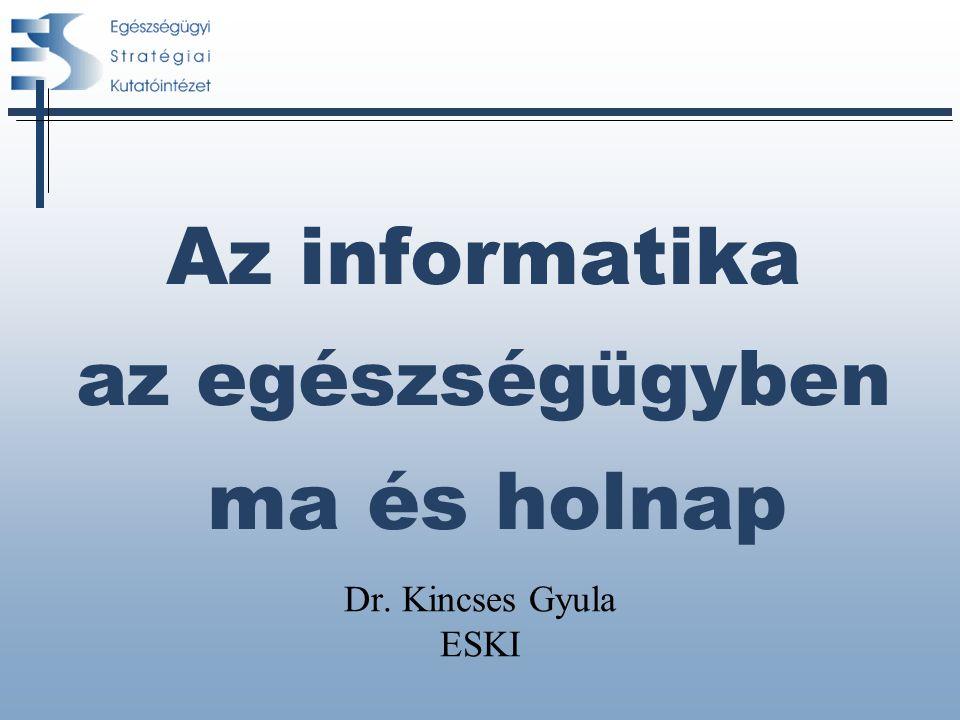 Az informatika az egészségügyben ma és holnap