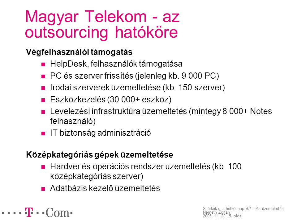 Magyar Telekom - az outsourcing hatóköre