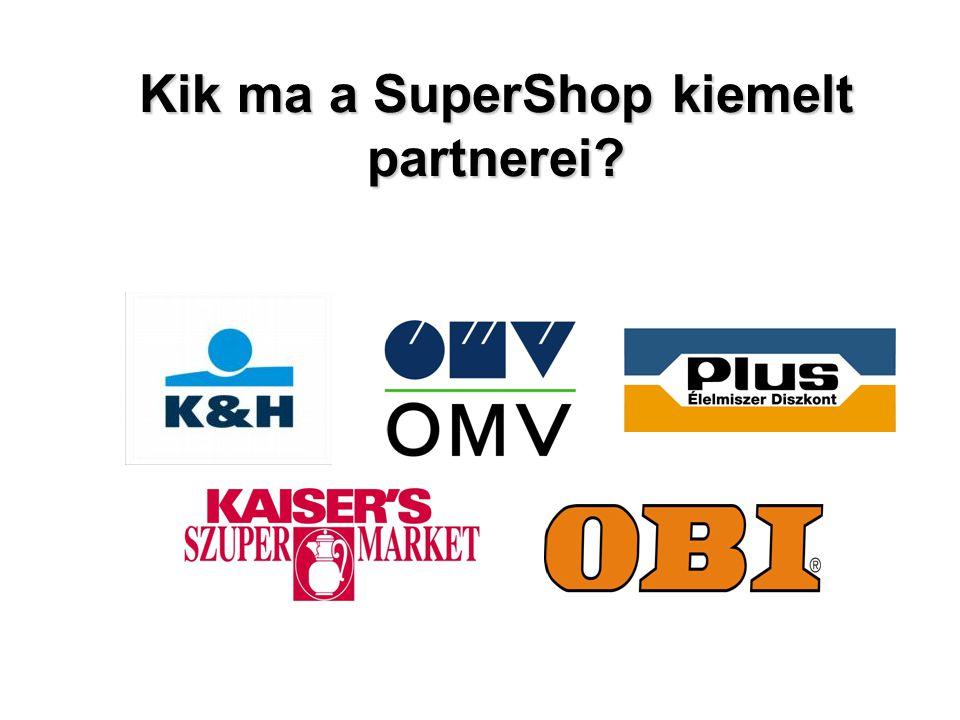 Kik ma a SuperShop kiemelt partnerei