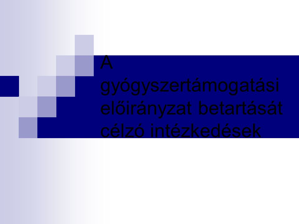 A gyógyszertámogatási előirányzat betartását célzó intézkedések