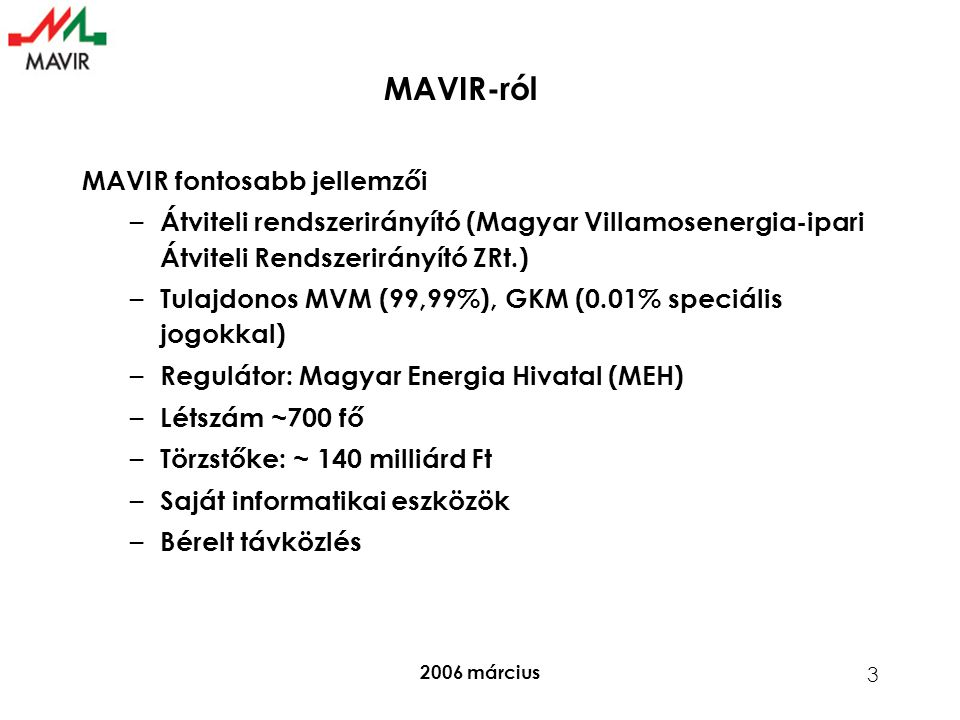 MAVIR-ról MAVIR fontosabb jellemzői