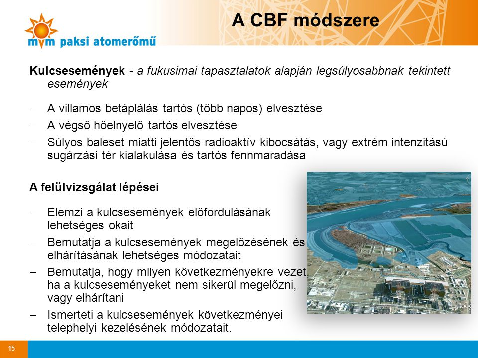 A CBF módszere Kulcsesemények - a fukusimai tapasztalatok alapján legsúlyosabbnak tekintett események.