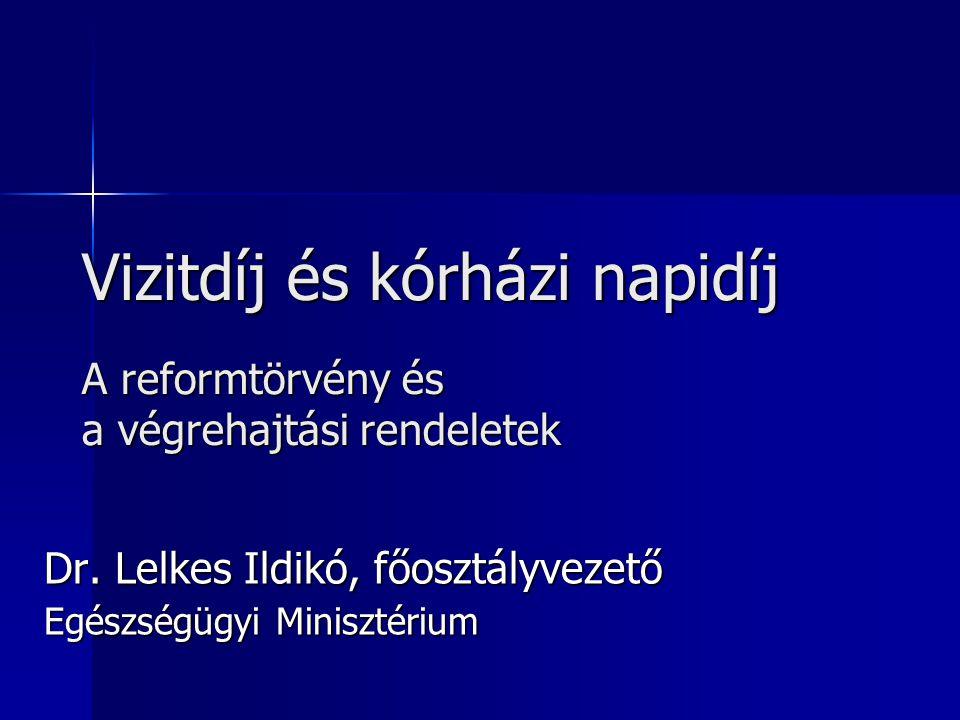 Dr. Lelkes Ildikó, főosztályvezető Egészségügyi Minisztérium