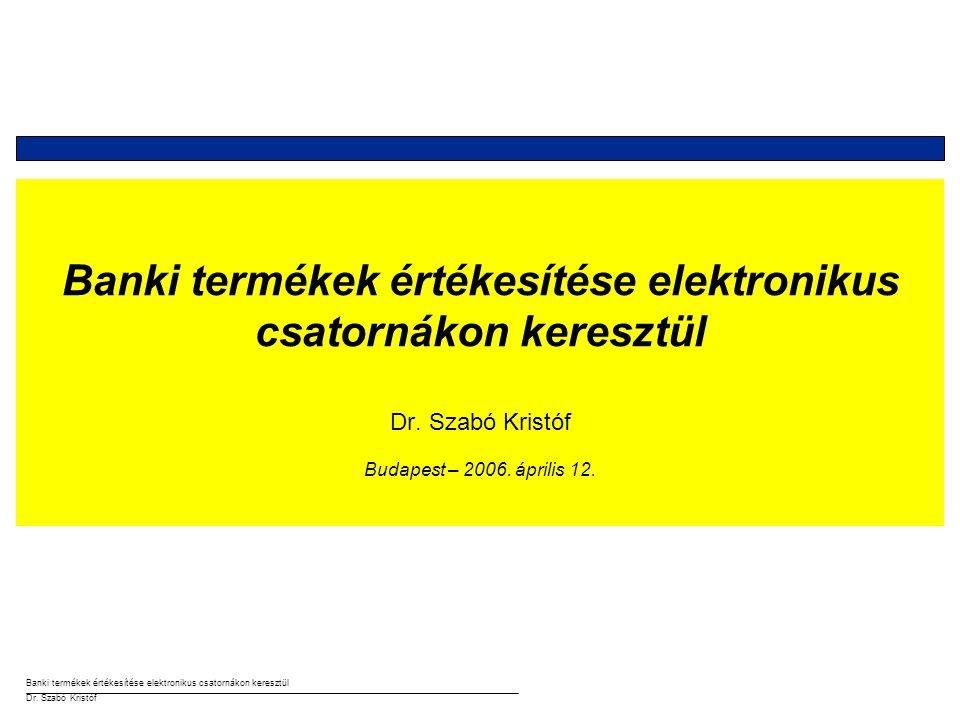 Banki termékek értékesítése elektronikus csatornákon keresztül Dr