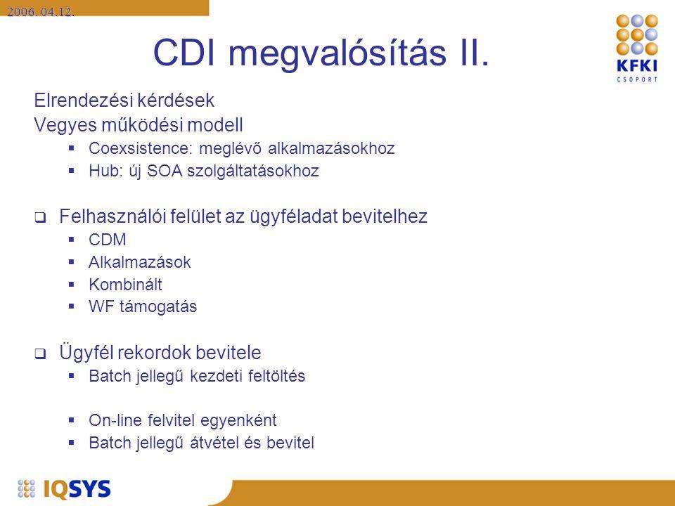 CDI megvalósítás II. Elrendezési kérdések Vegyes működési modell