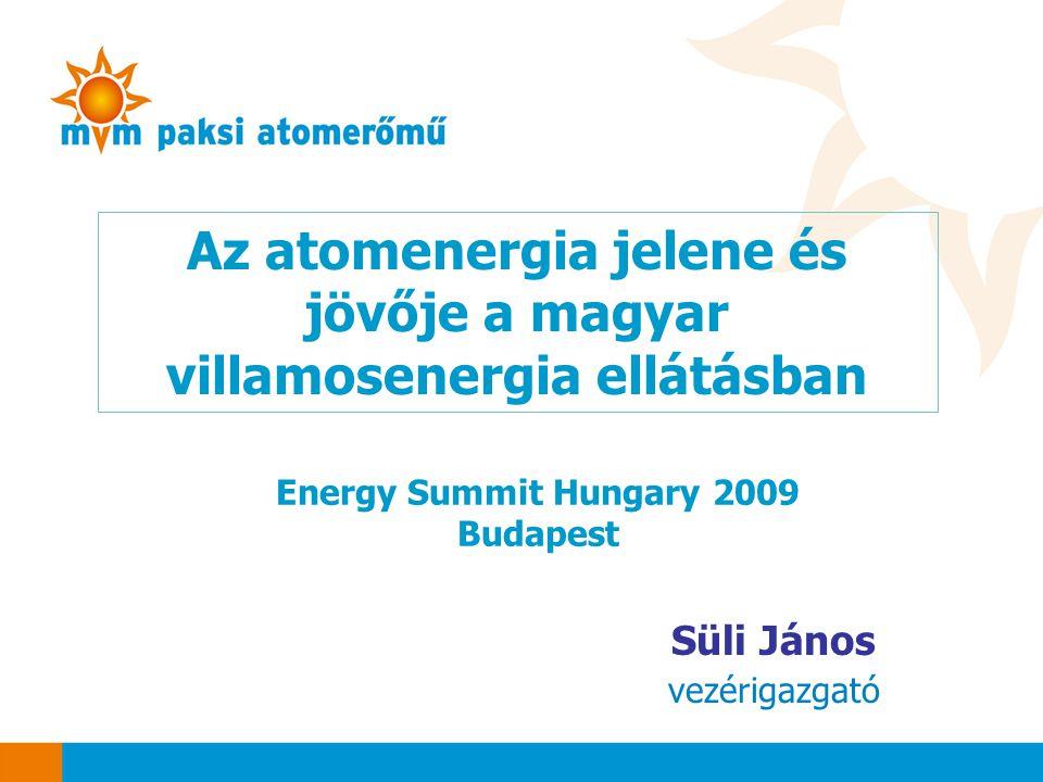 Az atomenergia jelene és jövője a magyar villamosenergia ellátásban