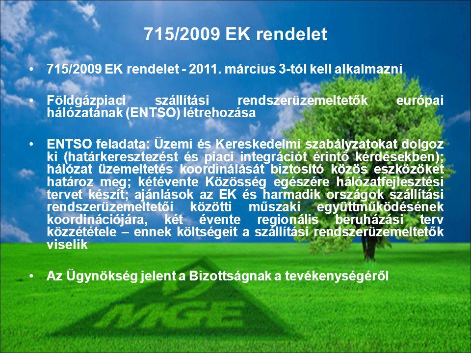 715/2009 EK rendelet 715/2009 EK rendelet - 2011. március 3-tól kell alkalmazni.
