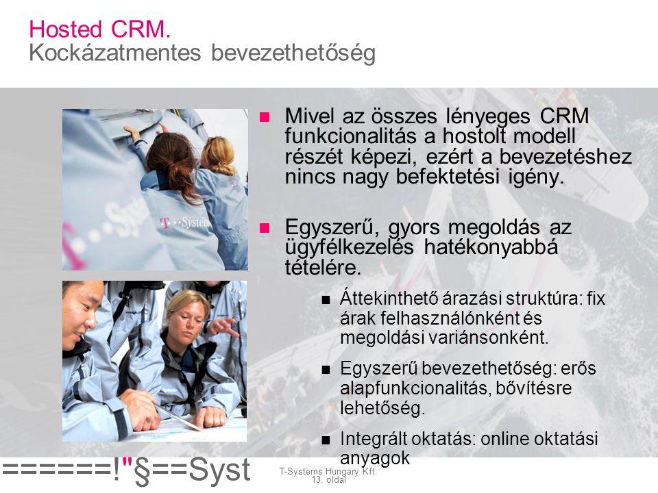 Hosted CRM. Kockázatmentes bevezethetőség
