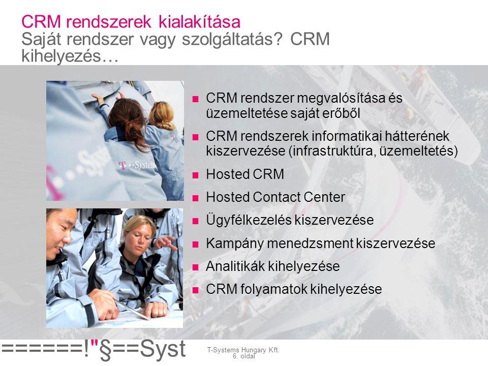 CRM rendszerek kialakítása Saját rendszer vagy szolgáltatás