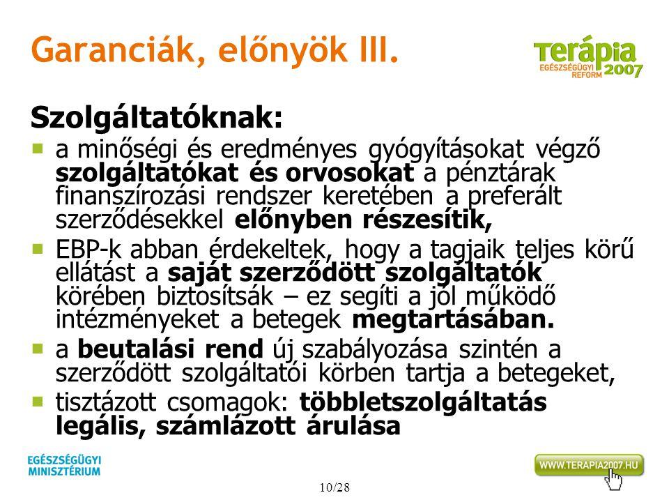 Garanciák, előnyök III. Szolgáltatóknak: