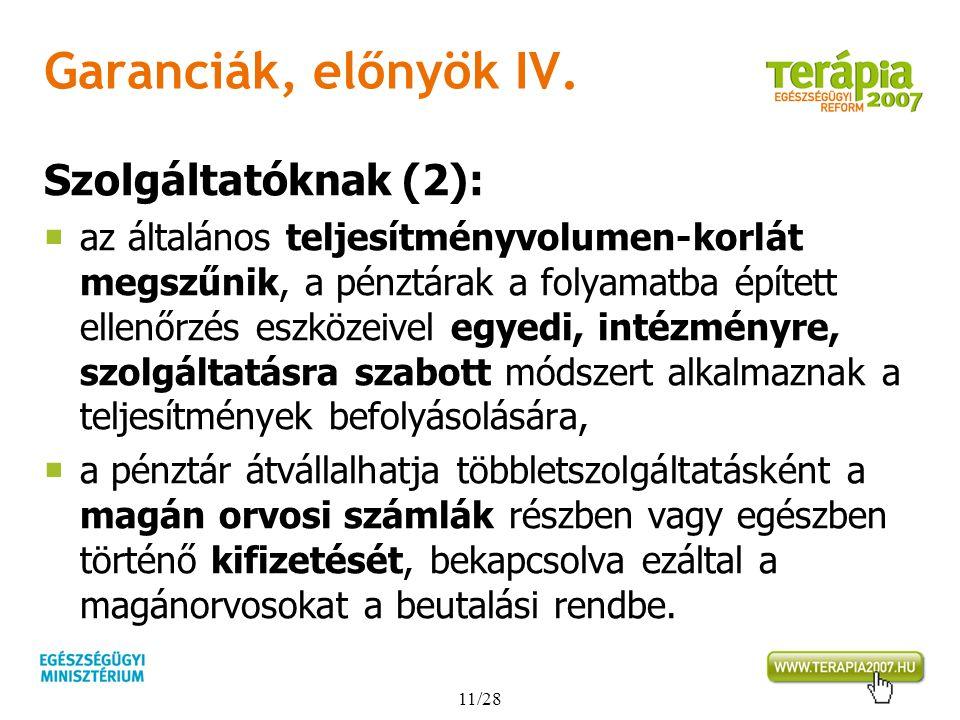 Garanciák, előnyök IV. Szolgáltatóknak (2):