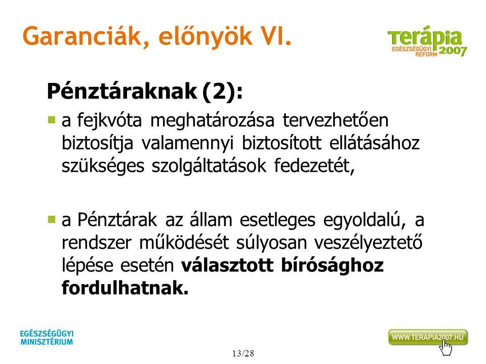 Garanciák, előnyök VI. Pénztáraknak (2):