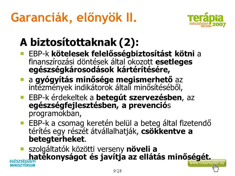 Garanciák, előnyök II. A biztosítottaknak (2):