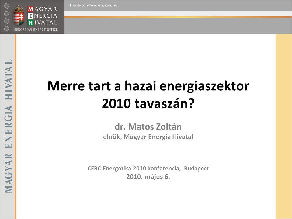Merre tart a hazai energiaszektor 2010 tavaszán. dr