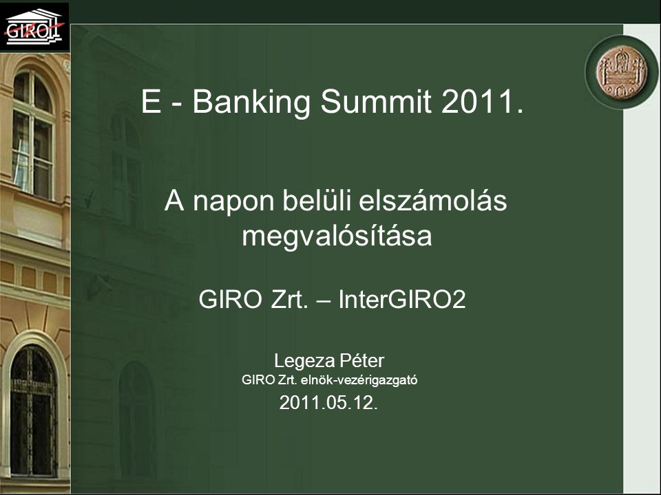 Legeza Péter GIRO Zrt. elnök-vezérigazgató 2011.05.12.