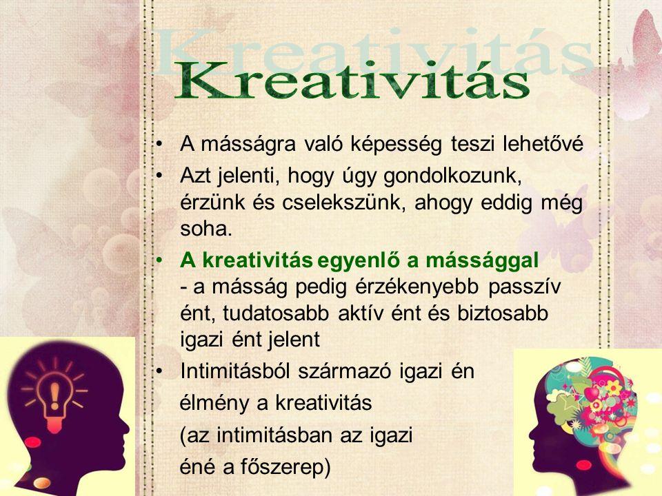 Kreativitás A másságra való képesség teszi lehetővé