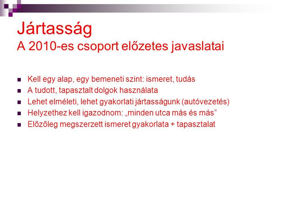 Jártasság A 2010-es csoport előzetes javaslatai