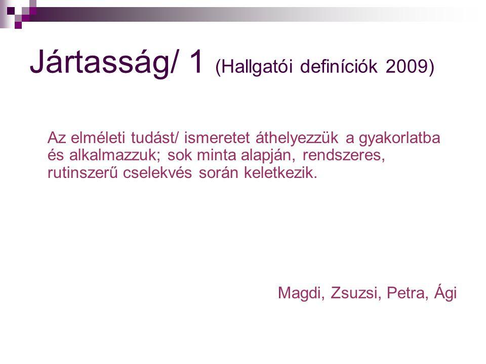 Jártasság/ 1 (Hallgatói definíciók 2009)