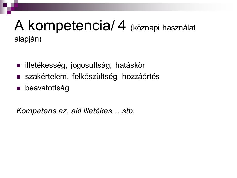 A kompetencia/ 4 (köznapi használat alapján)