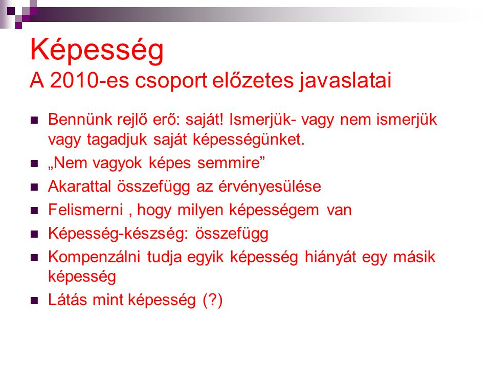 Képesség A 2010-es csoport előzetes javaslatai