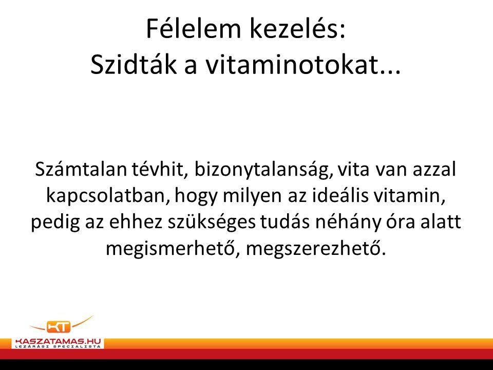 Félelem kezelés: Szidták a vitaminotokat...