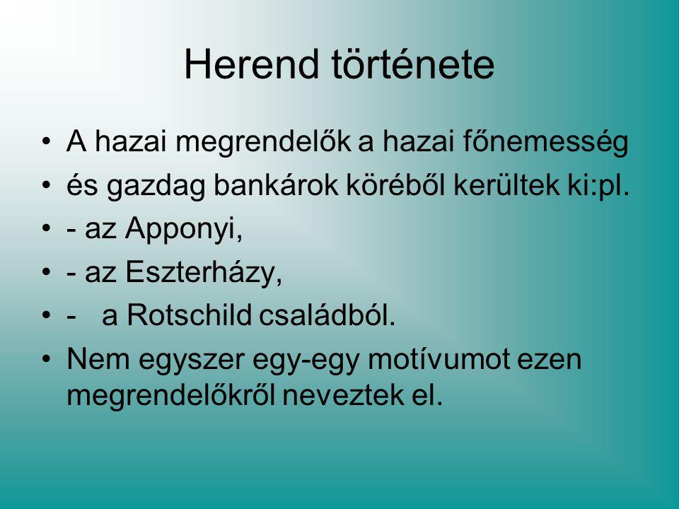 Herend története A hazai megrendelők a hazai főnemesség