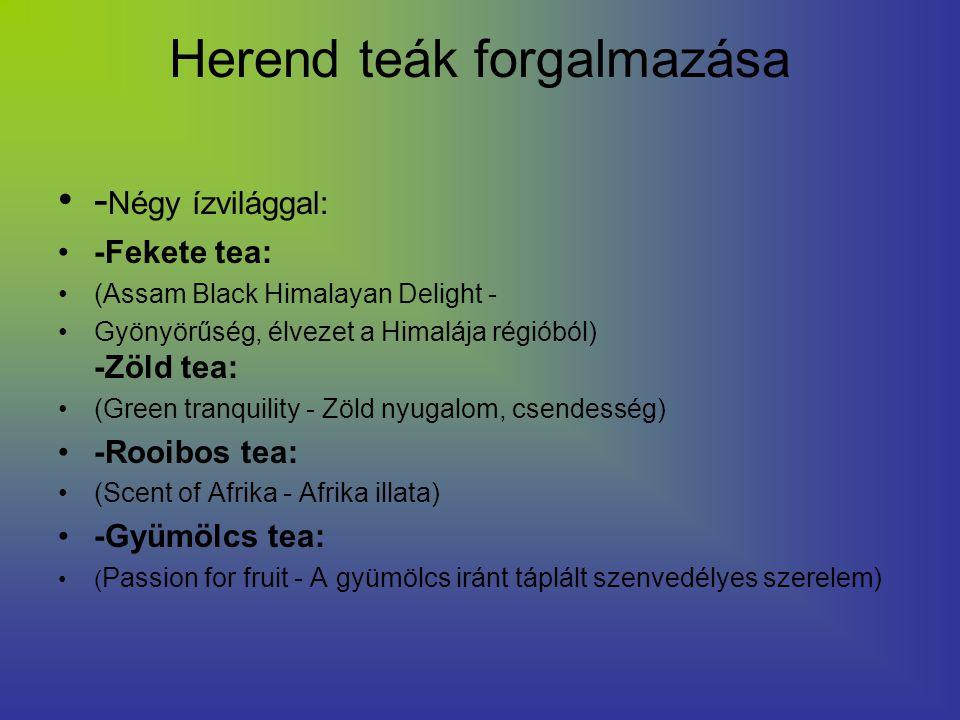 Herend teák forgalmazása