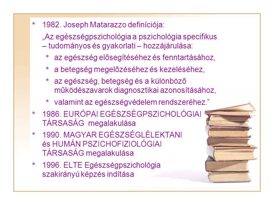 1982. Joseph Matarazzo definíciója: