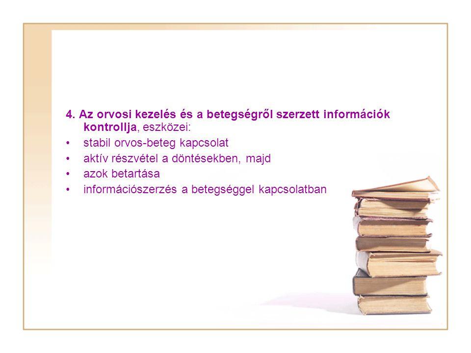 4. Az orvosi kezelés és a betegségről szerzett információk kontrollja, eszközei: