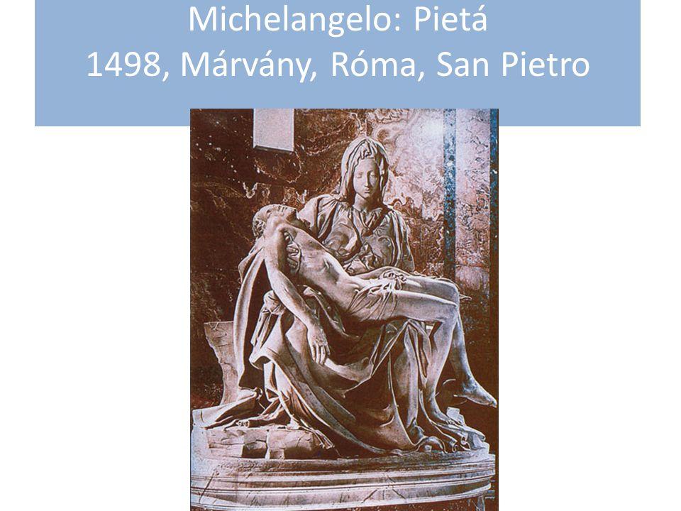 Michelangelo: Pietá 1498, Márvány, Róma, San Pietro