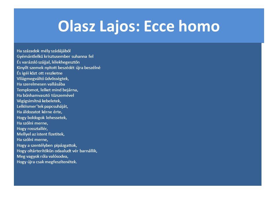 Olasz Lajos: Ecce homo Ha századok mély szádájából
