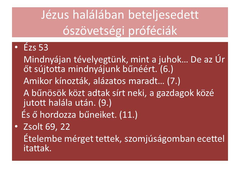 Jézus halálában beteljesedett ószövetségi próféciák